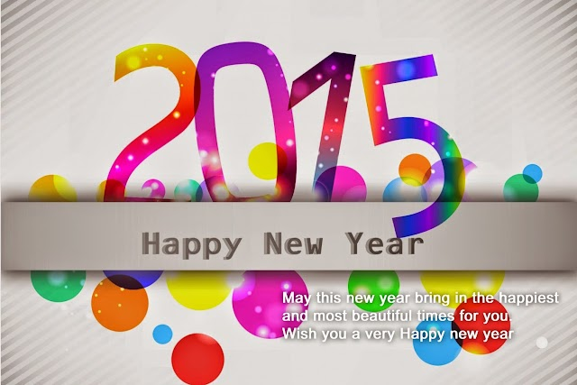 May the new year add a new beauty and freshness into your life.*HAPPY NEW YEAR 2015*