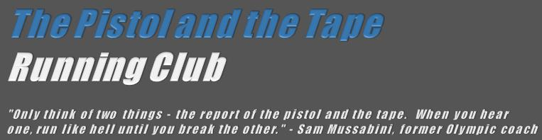 The Pistol and the Tape Running Club