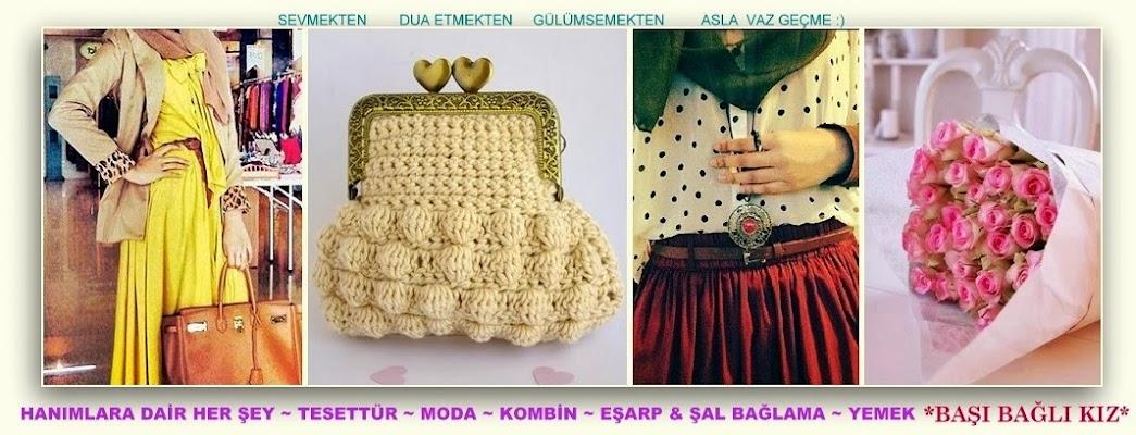 MELİBO(◡‿◡✿)♥ ♥Tesettürden Önce ve Sonra♥Tesettür,Kombin,Şal,Hanımlar Rehberi,Dekorasyon,Moda