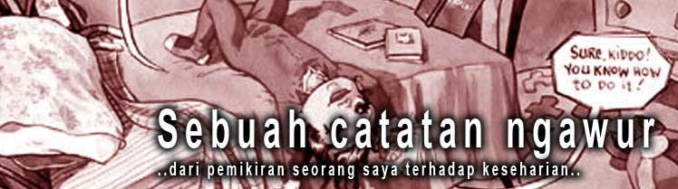 SEBUAH CATATAN ngawur..