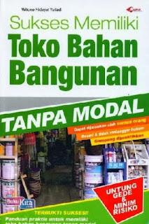 http://www.bukukita.com/Ekonomi-dan-Manajemen/Bisnis-Investasi/118188-Sukses-Memiliki-Toko-Bahan-Bangunan-Tanpa-Modal.html