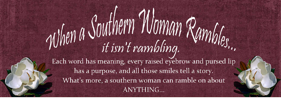 When A Southern Woman Rambles...
