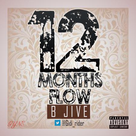 B Jive (@Gidi_Rider)- 12 Months Flow
