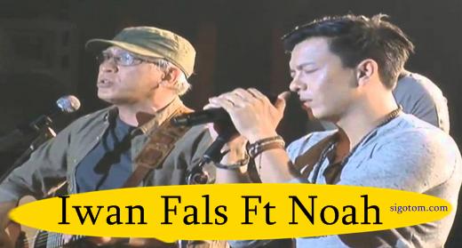 Noah feat Iwan Fals – Yang Terlupakan
