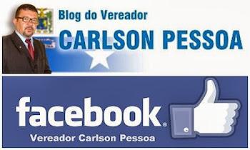 Veja o Blog e a Fan Page do Vereador Carlson Pessoa
