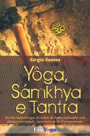 Yôga, Sámkhya e Tantra. Autor: Mestre Sérgio Santos