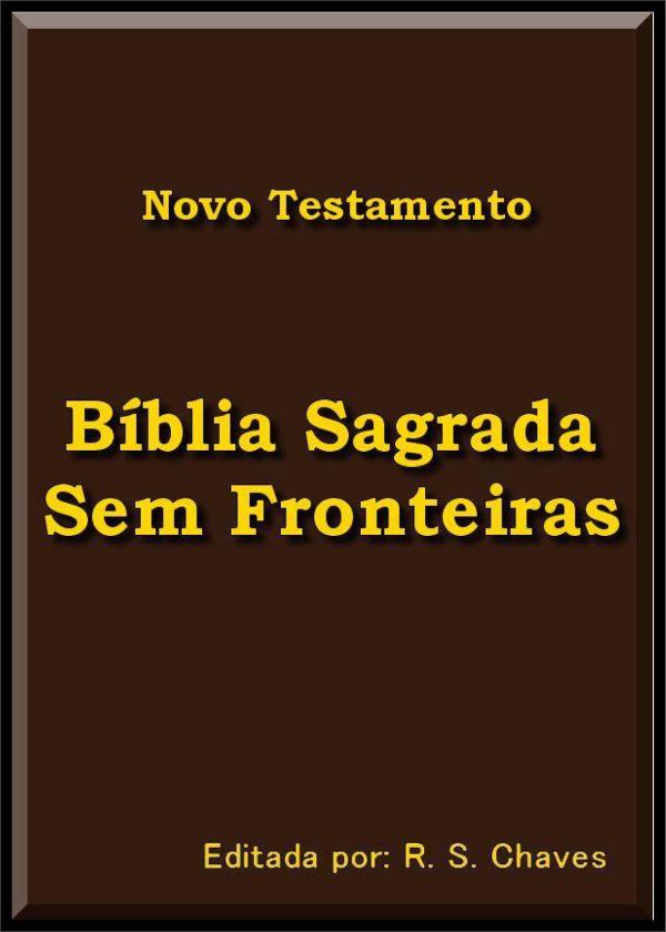 BÍBLIA SAGRADA SEM FRONTEIRAS BAIXE AQUI