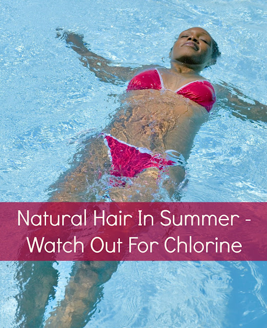 Natural Hair In Summer - Watch Out For Chlorine
