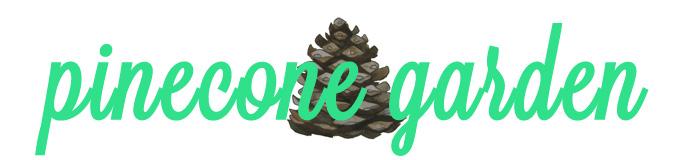 pinecone garden