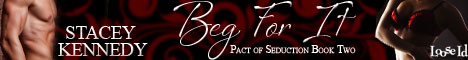 Book Release Promo: Beg for It by Stacey Kennedy