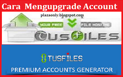 Cara  Mengupgrade Account TusFiles