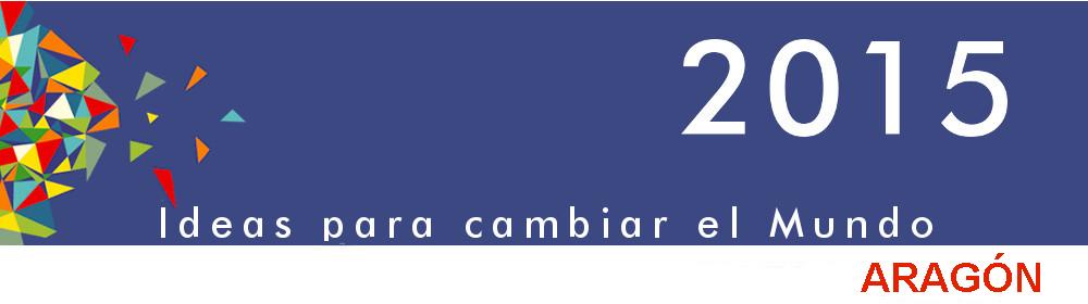 2015 Ideas para cambiar el Mundo - Aragón
