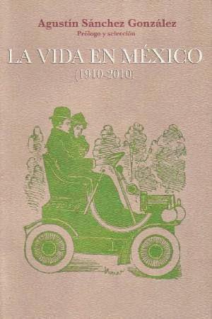 La vida en México 1910-2010