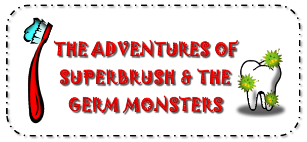 THE ADVENTURES OF SUPERBRUSH & THE GERM MONSTERS