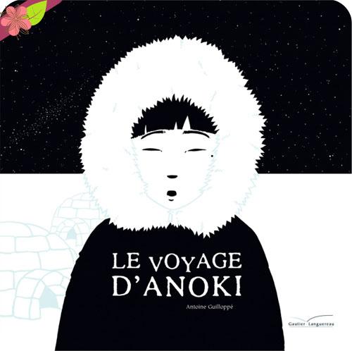 """""""Le voyage d'Anoki"""" d'Antoine Guilloppé"""
