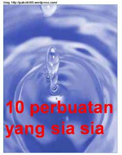 10 perbuatan sia - sia