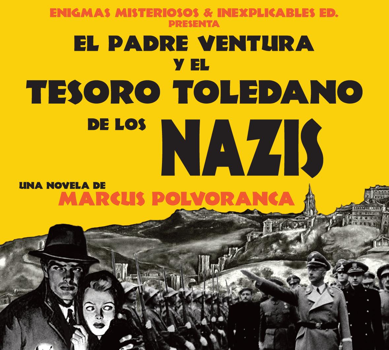 EL PADRE VENTURA Y EL TESORO TOLEDANO DE LOS NAZIS