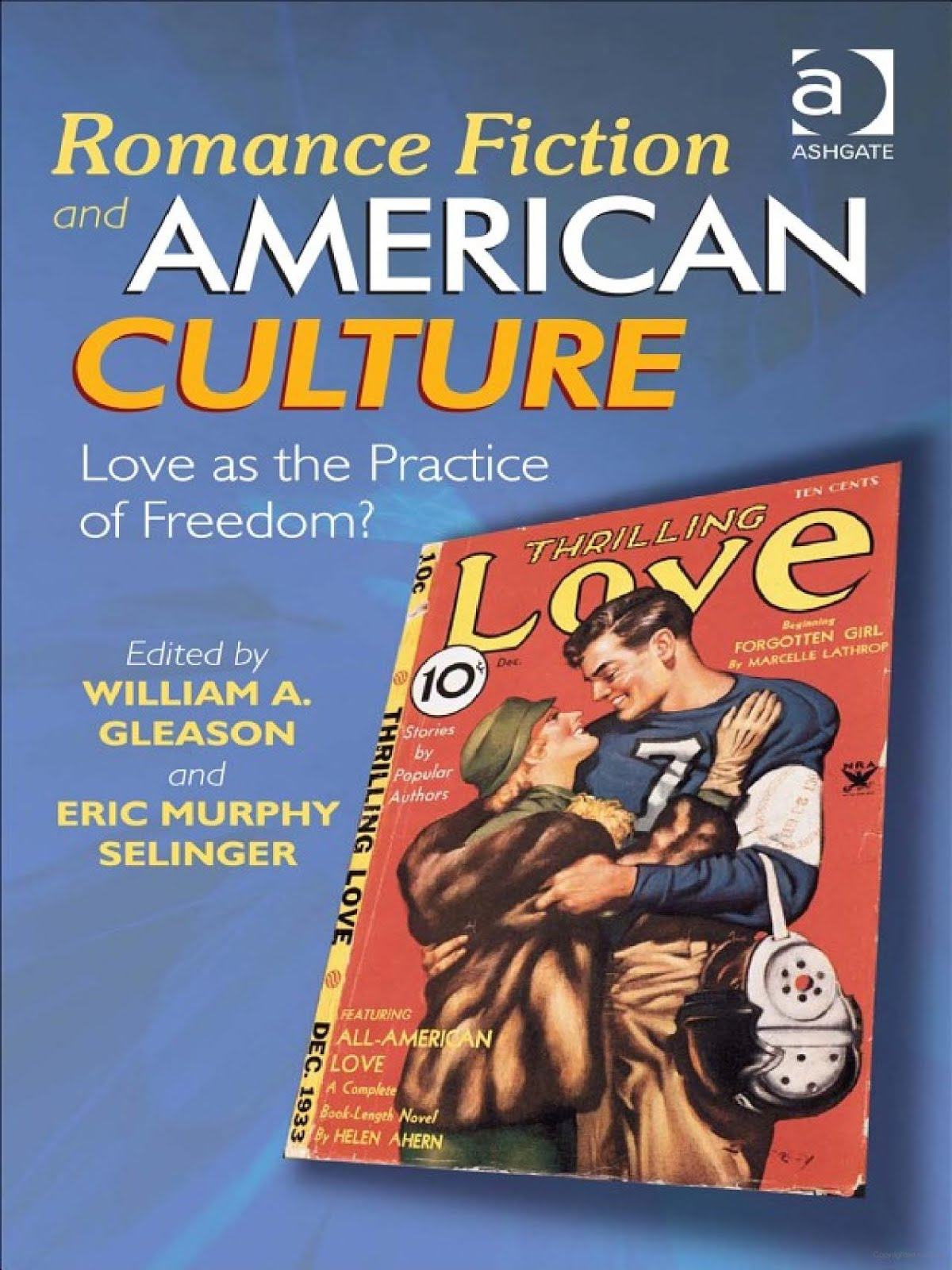 Romance Fiction and American Culture: Love as the Practice of Freedom?