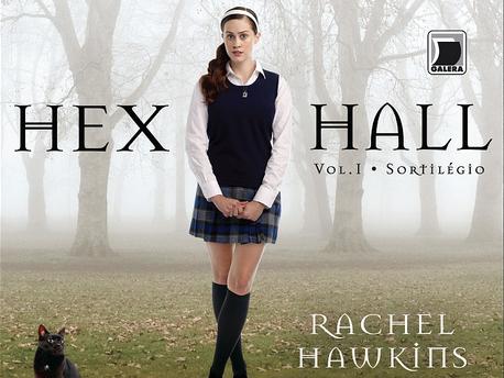 Sortilégio, Hex Hall, volume 1, Rachel Hawkins, Galera Record