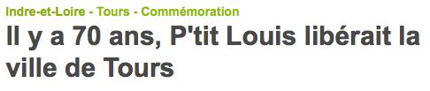 http://www.lanouvellerepublique.fr/Toute-zone/Actualite/24-Heures/n/Contenus/Articles/2014/08/31/Il-y-a-70-ans-P-tit-Louis-liberait-la-ville-de-Tours-2028975