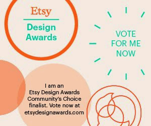 Please vote for me in the Etsy Design Awards