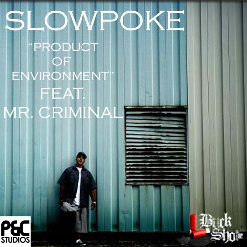 Audio: Slowpoke - Product of Enviroment (Remix) (Ft. Mr. Criminal)