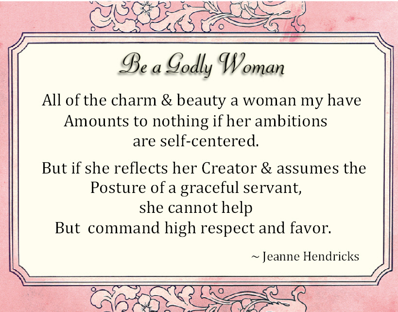 Godly Woman Quotes New Reverent Womanhood A Godly Woman