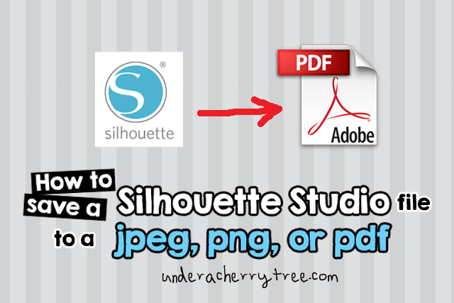 http://underacherrytree.blogspot.com/2014/05/tutorial-how-to-save-silhouette-studio.html