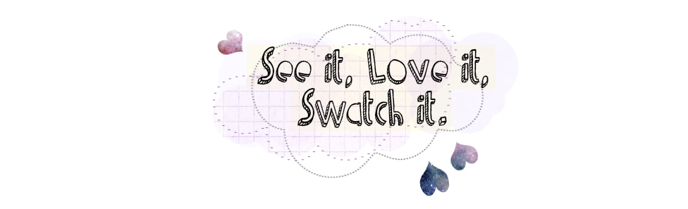 See it, Love it, Swatch it.