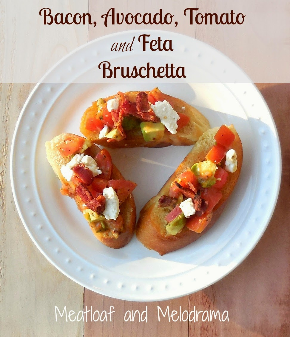 Meatloaf and Melodrama: Bacon, Avocado, Tomato and Feta Bruschetta