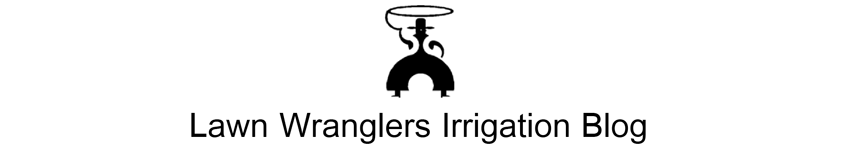 Lawn Wranglers Irrigation - Official Blog
