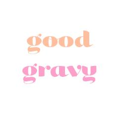 Good Gravy