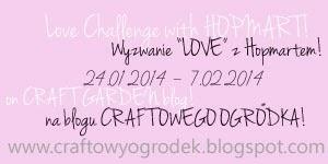 http://www.craftowyogrodek.blogspot.com/2014/01/wyzwanie-miosne-love-challenge.html