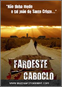 Baixar Filme Faroeste Caboclo (Faroeste Caboclo) Dublado - Torrent