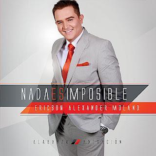 Ericson Alexander Molano – Nada Es Imposible (2011)