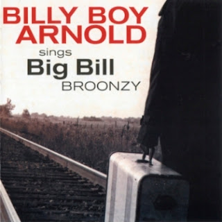 Billy Boy Arnold - Sings Big Bill Broonzy 2012