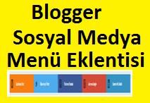 Blogger Sosyal Medya Menü Eklentisi