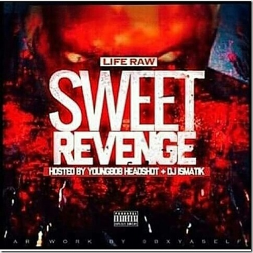 New Mixtape: Life Raw – Sweet Revenge