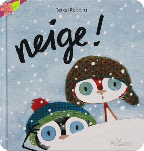Neige ! de Terkel Risbjerg - éditions La Palissade
