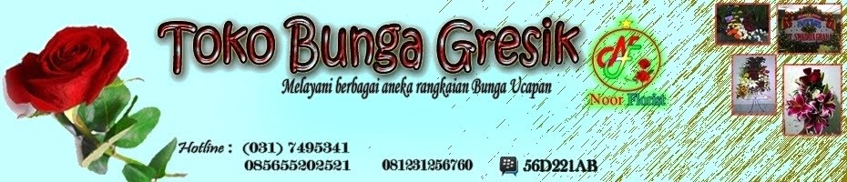 TOKO BUNGA GRESIK | Noor Florist  085655202521
