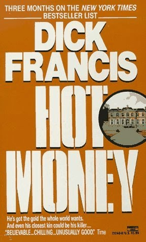 Hot Money (Published in 1987) - Authored by Dick Francis - Fighting to save his father
