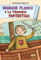 Marcus Flendo y la travesia fantastica, Ediciones Uranito 2012