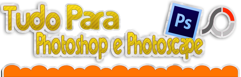 Tudo Para Photoshop e Photoscape