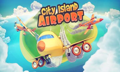 Download City Island Airport Android Apk Full Version