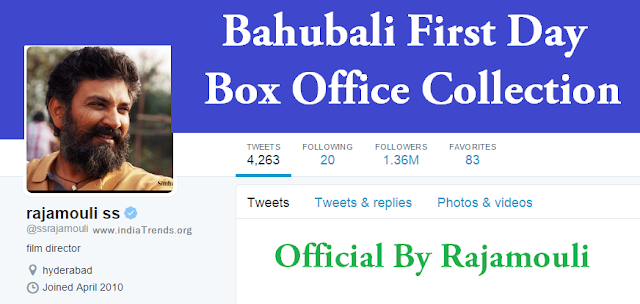 Bahubali First Day Box Office Collections