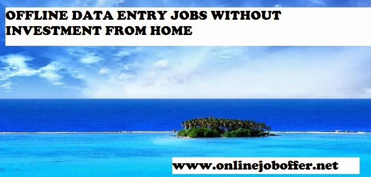 Offline Data Entry Jobs Without Any Investment