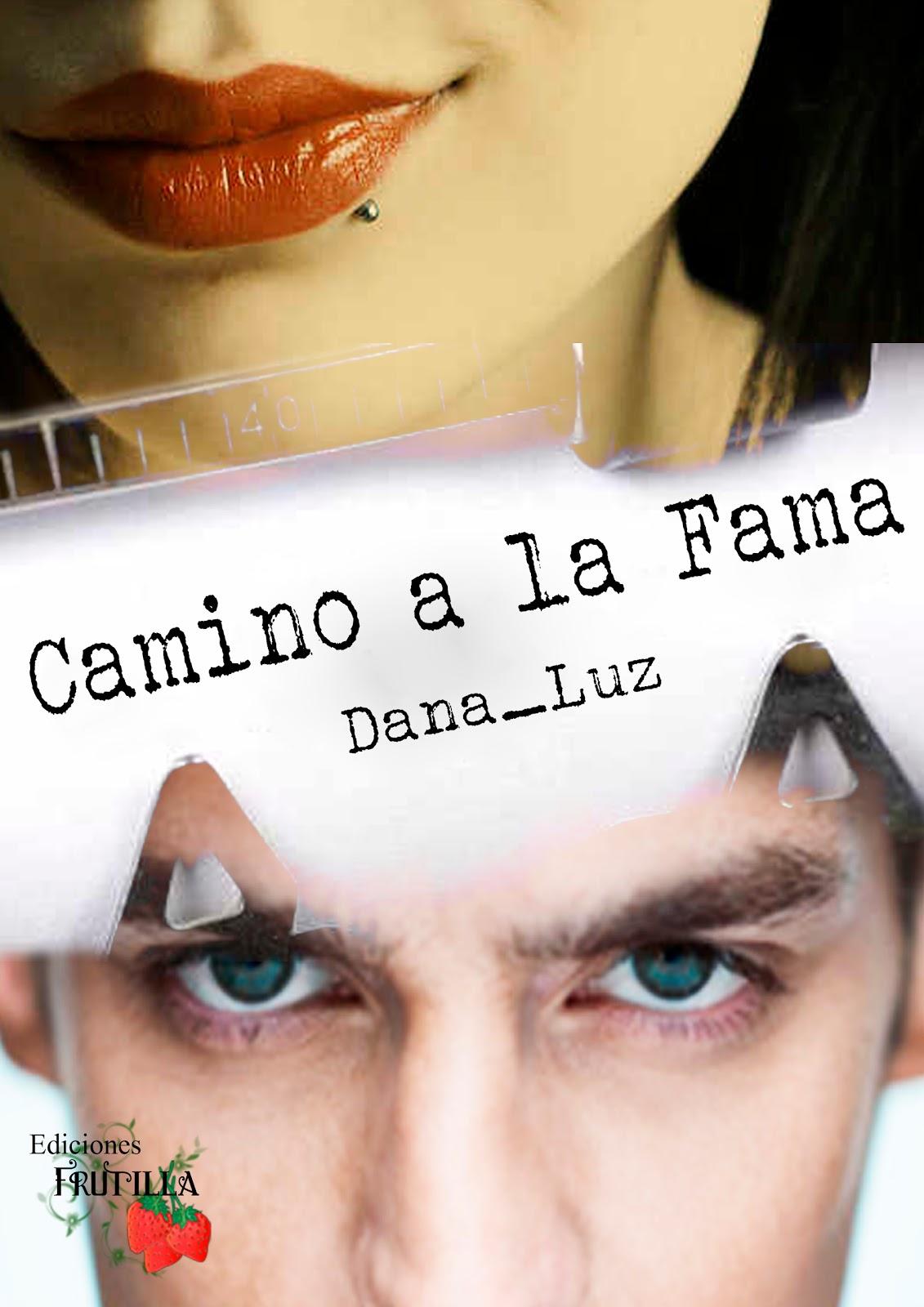 """Fic """"Camino a la fama"""" de Dana_Luz Camino+a+la+fama"""