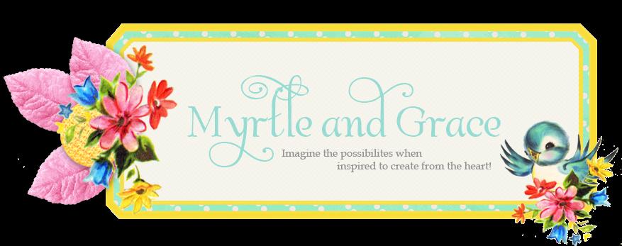 Myrtle & Grace