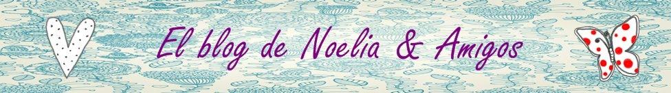 El Blog de Noelia & Amigos