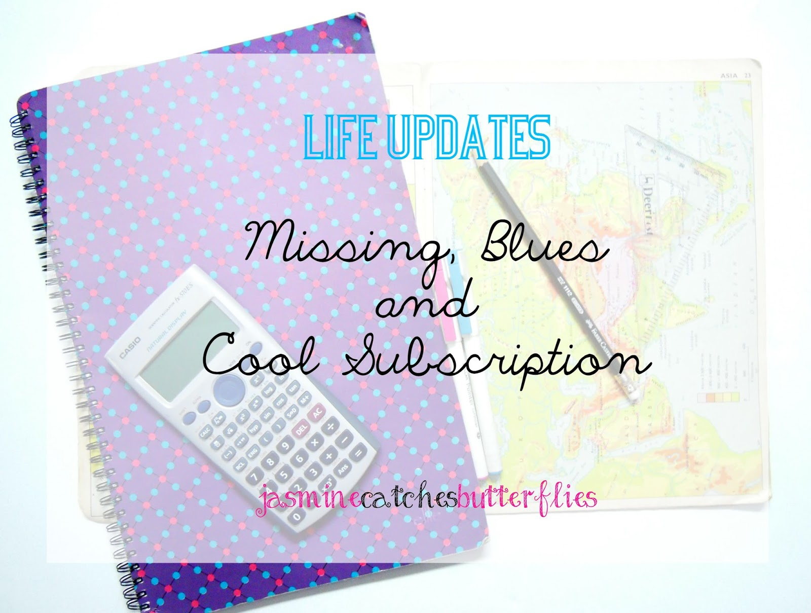 Life Updates: Missing, Blues and Cool Subscription